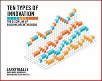 Ten Types of Innovation, Larry Keeley and Bansi Nagji, 1118504240