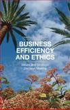 Business Efficiency and Ethics : Values and Strategic Decision-Making, Chorafas, Dimitris N., 1137484241