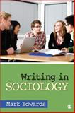 Writing in Sociology, Edwards, Mark E., 1412914248