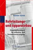 Rohrleitungs- und Apparatebau : Planungshandbuch Für Industrie- und Fernwärmeversorgung, Scholz, G&uuml and nter, 3642254241