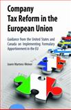 Company Tax Reform in the European Union : Guidance from the United States and Canada on Implementing Formulary Apportionment in the EU, Martens-Weiner, Joann, 0387294244