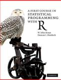 A First Course in Statistical Programming with R, Braun, W. John and Murdoch, Duncan J., 0521694248