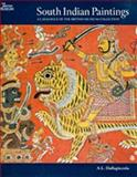 South Indian Paintings : A Catalogue of the British Museum's Collections, Dallapiccola, Anna L., 0714124249