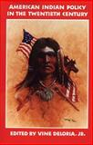 American Indian Policy in the Twentieth Century, Deloria, Vine, Jr., 0806124245