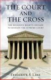 The Court and the Cross, Frederick S. Lane, 0807044245
