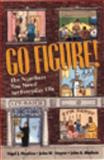 Go Figure! : The Numbers You Need for Everyday Life, Hopkins, Nigel J. and Mayne, John W., 0810394243