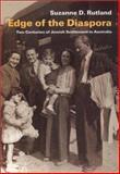 Edge of the Diaspora : Two Centuries of Jewish Settlement in Australia, Rutland, Suzanne D., 0841914249