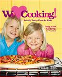We Love Cooking!, Audrey Andrews and Cooking Light Magazine Staff, 084870424X
