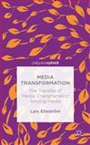 Media Transformation : The Transfer of Media Characteristics among Media, Elleström, Lars, 1137474246
