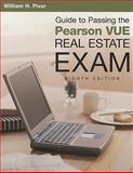 Guide to Passing the Pearson VUE Real Estate Exam, 8th Edition, William H. Pivar, 1427784248