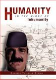 Humanity in the Midst of Inhumanity, Shahkeh Yaylaian Setian, 1462884245