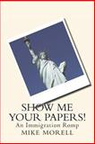 Show Me Your Papers!, Mike Morell, 1491284242