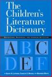 The Children's Literature Dictionary : Definitions, Resources, and Teaching Activities, Latrobe, Kathy and Brodie, Carolyn S., 1555704247