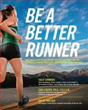 Be a Better Runner, Sally Edwards and Carl Foster, 1592334245