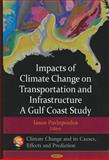 Impacts of Climate Change on Transportation and Infrastructure - A Gulf Coast Study, , 1607414244