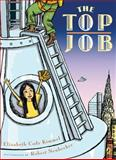 The Top Job, Elizabeth Cody Kimmel, 0142414247