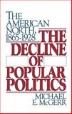 The Decline of Popular Politics : The American North, 1865-1928, McGerr, Michael E., 0195054245
