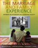The Marriage and Family Experience : Intimate Relationships in a Changing Society, Strong, Bryan and DeVault, Christine, 0534624243