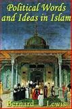 Political Words and Ideas in Islam, Lewis, Bernard, 1558764240