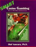 Smart Casino Gambling : How to Win More and Lose Less, Vancura, Olaf, 1568664249
