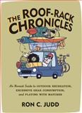 The Roof-Rack Chronicles, Ron C. Judd, 1570614245