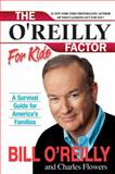 The O'Reilly Factor for Kids, Bill O'Reilly and Charles Flowers, 0060544244