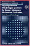 Cryopreparation of Thin Biological Specimens for Electron Microscopy : Methods and Applications, Roos, Norbert and Morgan, A. John, 0198564244