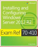 Installing and Configuring Windows Server 2012 R2 : Exam Ref 70-410, Zacker, Craig, 0735684243