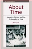 About Time : Narrative, Fiction and the Philosophy of Time, Currie, Mark, 0748624244
