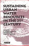 Sustaining Urban Water Resources in the 21st Century : Proceedings, September 7-12, 1997, Malmo, Sweden, Engineering Foundation (U. S.), 0784404240
