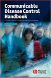Communicable Disease Control Handbook, Hawker, Jeremy and Begg, Norman, 1405124245