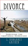 Divorce: Surviving the Emotional Hurricane, S. Margaret Gaither, 147009424X