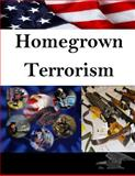 Homegrown Terrorism, U. S. Army U.S. Army Command and  Staff College, 1499284241