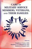 Care of Military Service Members, Veterans, and Their Families, Stephen J. Cozza, 1585624241