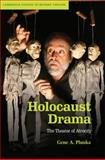 Holocaust Drama : The Theater of Atrocity, Plunka, Gene A., 0521494257