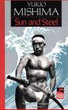 Sun and Steel, Mishima, Yukio, 0870114255