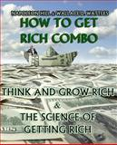How to Get Rich Combo, Napoleon Hill and Wallace Wattles, 1492214256