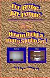 For Broke AZZ People Volume 2 How to Build a Home Studio Set, A. Anderson, 1493514253