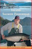 Island Salmon Fisherman, Robert H. Jones and Larry E. Stefanyk, 1550174258