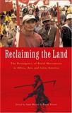 Reclaiming the Land : The Resurgence of Rural Movements in Africa, Asia and Latin America, , 1842774255