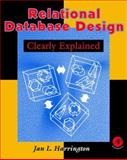 Relational Database Design Clearly Explained, Harrington, Jan, 0123264251