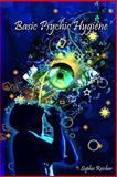 Basic Psychic Hygiene, Sophie Reicher, 0615224253