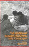 The Gender Gap in Basic Education : NGOs as Change Agents, , 0761994254