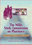 The Millis Study Commission on Pharmacy : A Road Map to a Profession's Future, Dennis B. Worthen, 078902425X