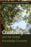 Creativity and the Global Knowledge Economy, Peters, Michael A. and Marginson, Simon, 1433104253