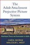 The Adult Attachment Projective Picture System : Attachment Theory and Assessment in Adults, George, Carol and West, Malcolm L., 1462504256