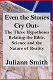 Even the Stones Cry Out, Juliann Smith, 1492374253