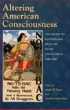 Altering American Consciouness : Essays on the History of Alcohol and Drug Use in the United States, 1800-2000, Sarah W. Tracy, 1558494251