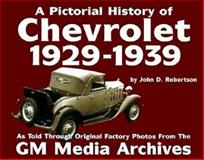 A Pictorial History of Chevrolet, 1929-1939, Robertson, John D., 1880524252