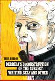 Derrida's Deconstruction of the Subject: Writing, Self and Other, Bellou, Thea, 3034314256